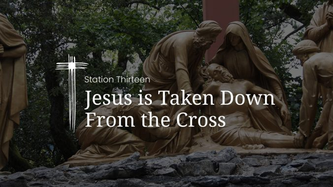 Station 13: Jesus is taken down from the Cross
