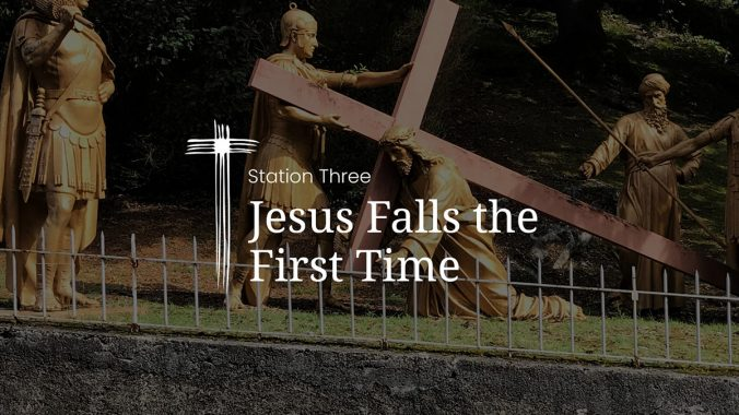 Station 3: Jesus falls the first time