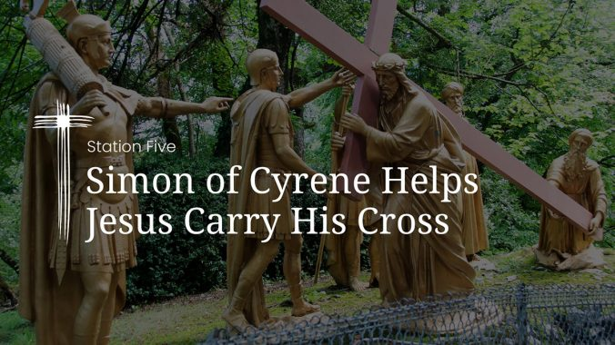 Station 5: Simon of Cyrene helps Jesus to carry his Cross