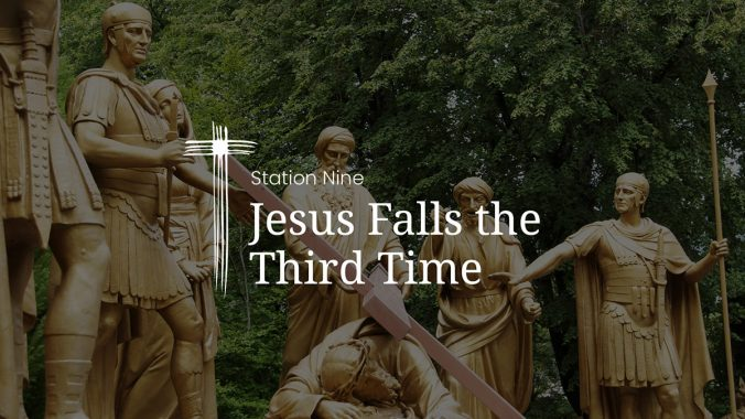 Station 9: Jesus falls the third time